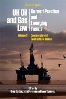 Uk Oil and Gas Law: Current Practice and Emerging Trends Volume II: Commercial and Contract Law Issues by Greg Gordon