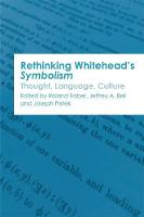 Rethinking Whitehead s Symbolism Thought, Language, Culture by Roland Faber, Jeffrey A. Bell