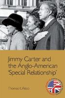 Jimmy Carter and the Anglo-American 'Special Relationship' by Thomas K. Robb