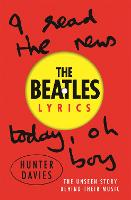 The Beatles Lyrics The Unseen Story Behind Their Music by Hunter Davies, The Beatles