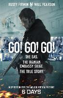 Go! Go! Go! The SAS. The Iranian Embassy Siege. The True Story by Will Pearson, Rusty Firmin