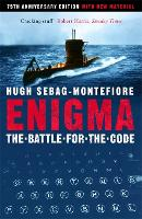 Enigma The Battle For The Code by Hugh Sebag-Montefiore