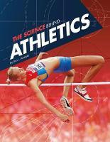 The Science Behind Athletics by Lisa J. Amstutz