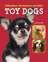 Chihuahuas, Pomeranians and Other Toy Dogs by Tammy Gagne