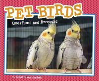 Pet Birds Questions and Answers by Christina Mia Gardeski