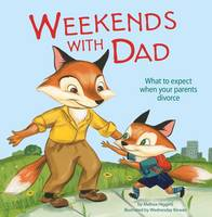 Weekends with Dad by Melissa Higgins