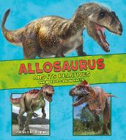 Allosaurus and Its Relatives The Need-to-Know Facts by Megan Cooley Peterson