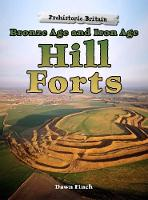 Bronze Age and Iron Age Hill Forts by Dawn Finch