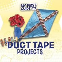 My First Guide to Duct Tape Projects by Marne Ventura, Sheri Bell-Rehwoldt