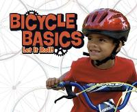 Bicycle Basics Let It Roll! by Lisa J. Amstutz