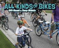 All Kinds of Bikes Off-Road to Easy-Riders by Lisa J. Amstutz
