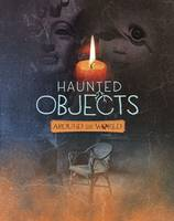 Haunted Objects From Around the World by Megan Cooley Peterson