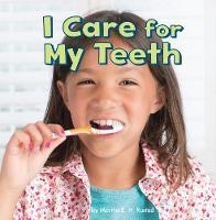 I Care for My Teeth by Martha E. H. Rustad