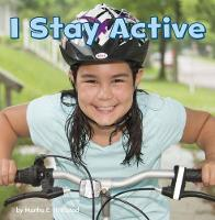 I Stay Active by Martha E. H. Rustad