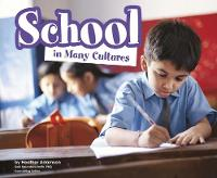 School in Many Cultures by Heather Adamson