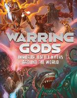 Warring Gods Immortal Battle Myths Around the World by Nel Yomtov
