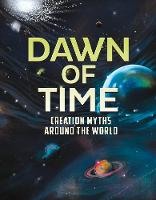Dawn of Time Creation Myths Around the World by Nel Yomtov