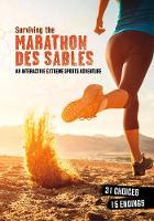 Surviving the Marathon des Sables An Interactive Extreme Sports Adventure by Matt Doeden