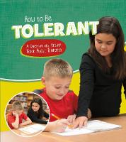 How to Be Tolerant A Question and Answer Book About Tolerance by Emily James