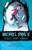 Shadow Shoes And Other Scary Tales by Michael Dahl