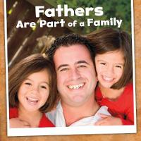 Fathers Are Part of a Family by Lucia Raatma