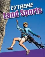 Extreme Land Sports by Erin K. Butler