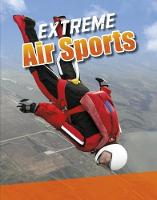 Extreme Air Sports by Erin K. Butler