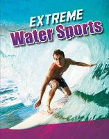 Extreme Water Sports by Erin K. Butler