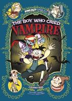 The Boy Who Cried Vampire A Graphic Novel by Benjamin Harper