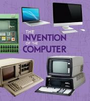 The Invention of the Computer by Lucy Beevor