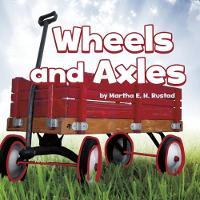Wheels and Axles by Martha E. H. Rustad
