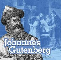 Johannes Gutenberg Inventor and Craftsman by Mary Boone