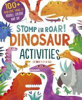 Stomp and Roar! Dinosaur Activities by Gareth Lucas