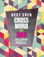 Best Ever Crossword With 365 Challenging Puzzles by Parragon Books Ltd