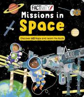 Factivity Missions in Space Discover 70 Flaps and 100+ Facts by Anna Bowles