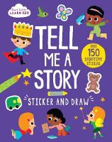 Start Little Learn Big Tell Me a Story Sticker and Draw Over 150 Storytime Stickers by Parragon Books Ltd