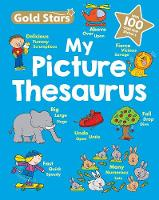 Gold Stars My First Picture Thesaurus by Sue Graves, Emily Stead