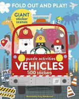 Fold Out and Play Vehicles Giant Sticker Scenes, Puzzle Activities, 500 Stickers by Craig Shuttlewood