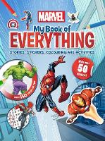 Marvel My Book of Everything Stories, Stickers, Colouring and Activities by Parragon Books Ltd