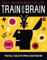 Train Your Brain Practical Puzzles to Improve Brain Function by Parragon Books Ltd
