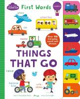 Start Little Learn Big First Words Things That Go Over 150 Everyday Words and Phrases by Smriti Prasadam-Halls