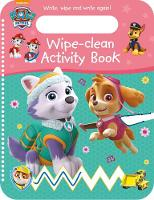 Nickelodeon PAW Patrol Wipe-Clean Activity Book Write, Wipe and Write again! by Parragon Books Ltd