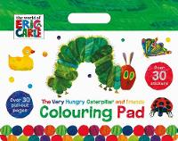 The World of Eric Carle The Very Hungry Caterpillar and Friends Colouring Pad Over 30 Pull-Out Pages by Parragon Books Ltd