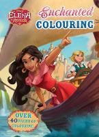 Disney Elena of Avalor Enchanted Colouring by Parragon Books Ltd