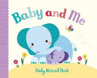 Little Learners Baby and Me Baby Record Book by Parragon Books Ltd
