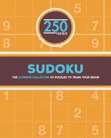 250 Sudoku Puzzles The Ultimate Collection of Puzzles to Train Your Brain by Parragon Books Ltd