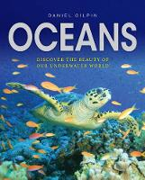 Oceans Discover the Beauty of Our Underwater World by Daniel Gilpin