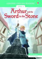 Usborne English Readers Level 2: Arthur and the Sword in the Stone by Mairi Mackinnon