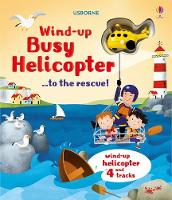 Wind-Up Busy Helicopter... to the Rescue by Fiona Watt