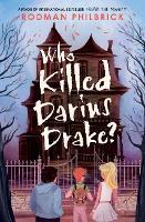 Who Killed Darius Drake? by Rodman Philbrick